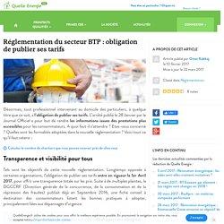 Réglementation du secteur BTP : Obligation de publier ses tarifsQuelle Energie Pro