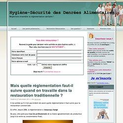 BLOG HYGIENE SECURITE ALIMENTAIRE 27/12/11 Mais quelle réglementation faut-il suivre quand on travaille dans la restauration tra