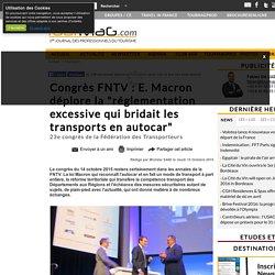"""Congrès FNTV : E. Macron déplore la """"réglementation excessive qui bridait les transports en autocar"""""""