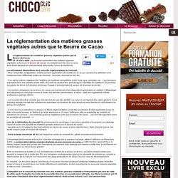 La réglementation des matières grasses végétales autres que le Beurre de Cacao