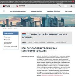 Réglementations et douanes au Luxembourg
