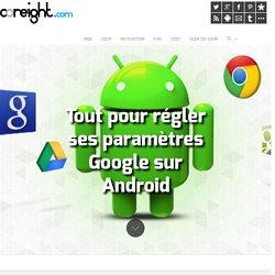 Tout pour régler ses paramètres Google sur Android
