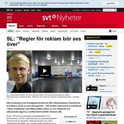 """SL: """"Regler för reklam bör ses över"""""""