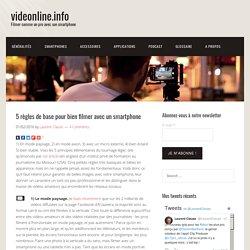 5 règles de base pour bien filmer avec un smartphone – videonline