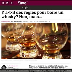 Y a-t-il des règles pour boire un whisky? Non, mais...