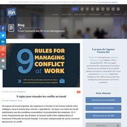 9 règles pour régler les conflits au travail.