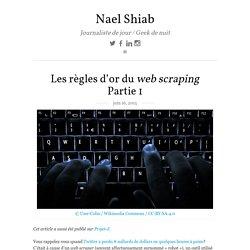 Les règles d'or du web scraping Partie 1 - Nael Shiab