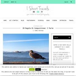 20 Regole di Composizione: I Parte - I Shoot Travels
