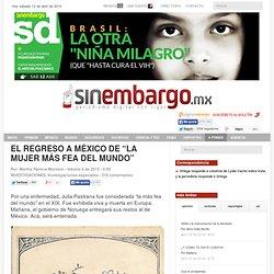 """EL REGRESO A MÉXICO DE """"LA MUJER MÁS FEA DEL MUNDO"""""""