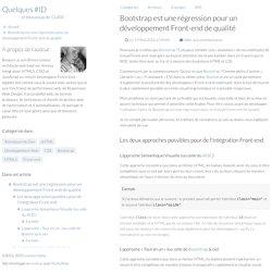 Bootstrap est une régression pour un développement Front-end de qualité