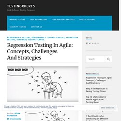 Regression Testing In Agile: Concepts, Challenges And Strategies – TestingXperts