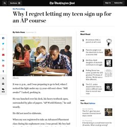 Why I regret letting my teen sign up for an AP course