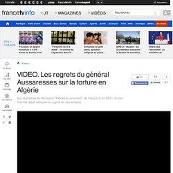 Les regrets du général Aussaresses sur la torture en Algérie