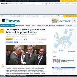 Les «regrets» historiques de Gerry Adams et du prince Charles