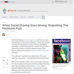 When Social Sharing Goes Wrong: Regretting The Facebook Post : All Tech Considered