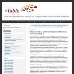 Table des regroupements provinciaux d'organismes communautaires/bénévoles: Projet de loi 56 ou comment dénaturer la définition et la mission des OSBL !