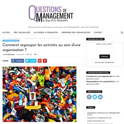 Comment regrouper les activités au sein d'une organisation ?