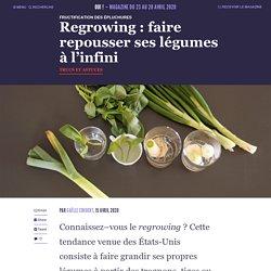 Regrowing : faire repousser ses légumes à l'infini