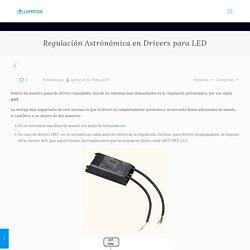Regulación Astrónómica en Drivers para LED