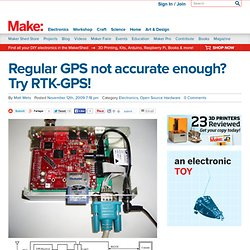 Make: Online : Regular GPS not accurate enough? Try RTK-GPS!