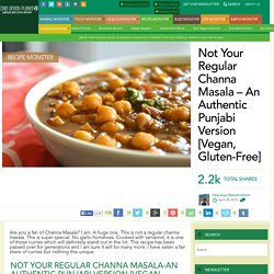 Not Your Regular Channa Masala – An Authentic Punjabi Version [Vegan, Gluten-Free]