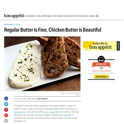 Regular Butter Is Fine, Chicken Butter is Beautiful
