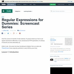 Regular Expressions for Dummies: Screencast Series