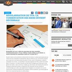 Régularisation de TVA: la conservation des biens devient décennale