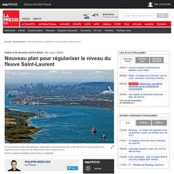 Nouveau plan pourrégulariser leniveau du fleuve Saint-Laurent