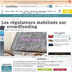 Les régulateurs mobilisés sur le crowdfunding, Banque - Assurances