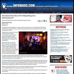 » Homeland Security is Now Regulating Live Entertainment Alex Jones