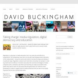 Taking charge: media regulation, digital democracy and education