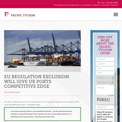 EU Regulation Exclusion Will Give UK Ports Competitive Edge