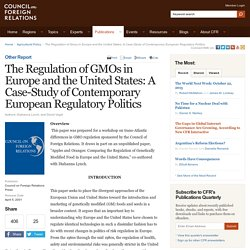 The Regulation of GMOs in Europe and the United States: A Case-Study of Contemporary European Regulatory Politics