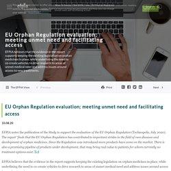 EU Orphan Regulation evaluation; meeting unmet need and facilitating access