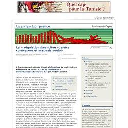 La « régulation financière », entre contresens et mauvais vouloi