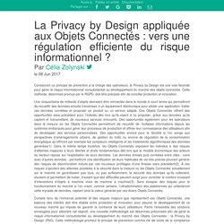 La Privacy by Design appliquée aux Objets Connectés : vers une régulation efficiente du risque informationnel ?