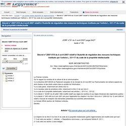 Décret n° 2007-510 du 4 avril 2007 relatif à l'Autorité de régulation des mesures techniques instituée par l'article L. 331-17 du code de la propriété intellectuelle