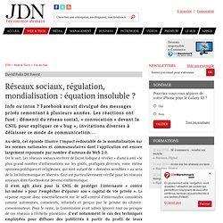Réseaux sociaux, régulation, mondialisation:équation insoluble?