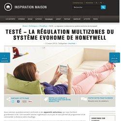 TESTÉ – La régulation multizones du système evohome de Honeywell