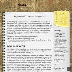 Régulation PID, comment la régler 1/2