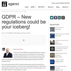 GDPR - New regulations could be your iceberg! - Agenci
