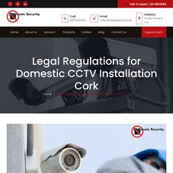 Legal Regulations for Domestic CCTV Installation Cork - Domestic Security Services