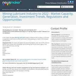 Mining Lubricant Industry to 2022 : Market Capacity, Generation, Investment Trends, Regulations and Opportunities