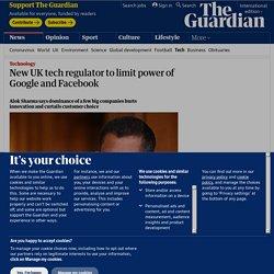 New UK tech regulator to limit power of Google and Facebook