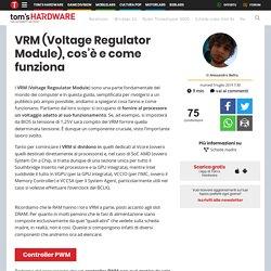 VRM (Voltage Regulator Module), cos'è e come funziona