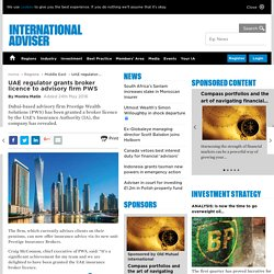 Uae Regulator Grants Broker Licence To Advisory Firm Pws - International Adviser