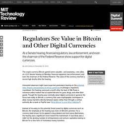 Regulators See Value in Bitcoin and Other Digital Currencies