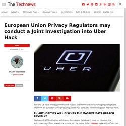 European Union privacy regulators conduct investigation into Uber Hack