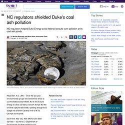 NC regulators shielded Duke's coal ash pollution